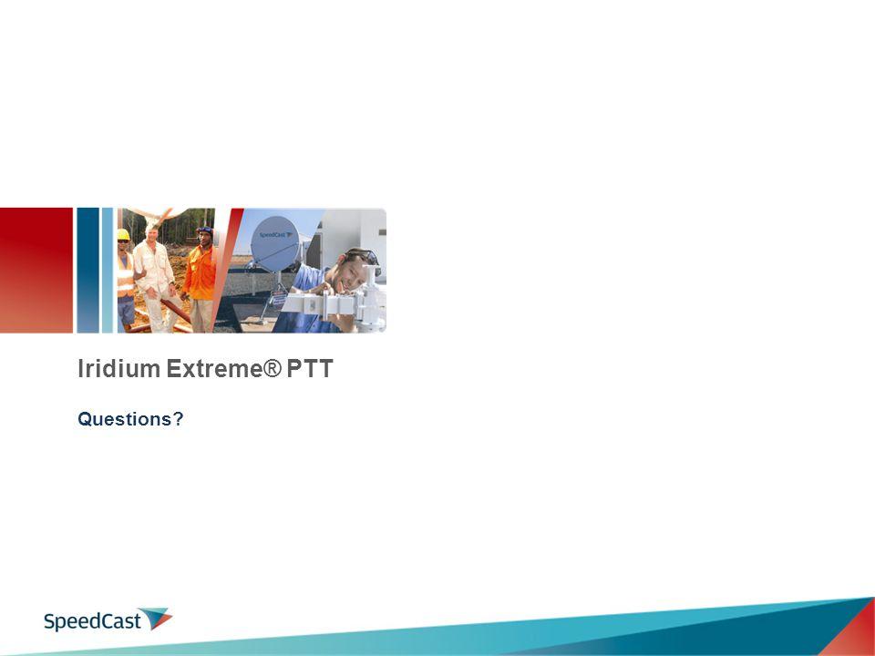 Iridium Extreme® PTT Questions