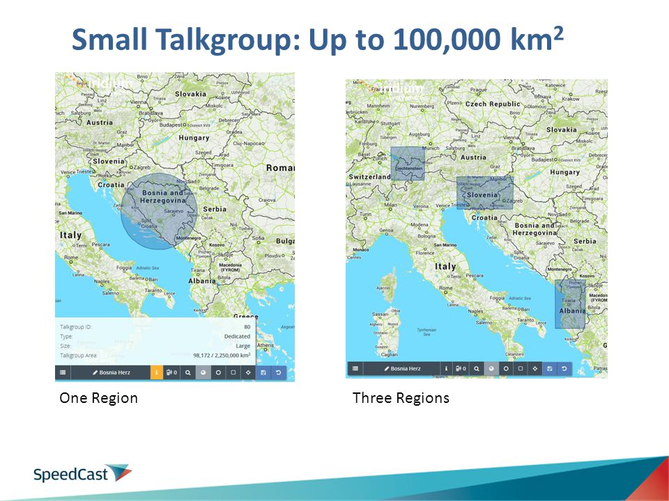 Small Talkgroup: Up to 100,000 km2