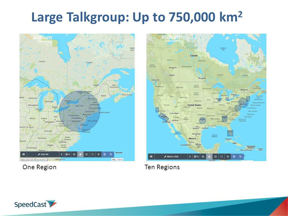 Large Talkgroup: Up to 750,000 km2