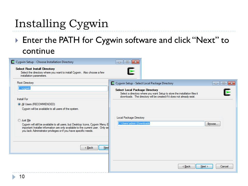 Installing Cygwin Enter the PATH for Cygwin software and click Next to continue