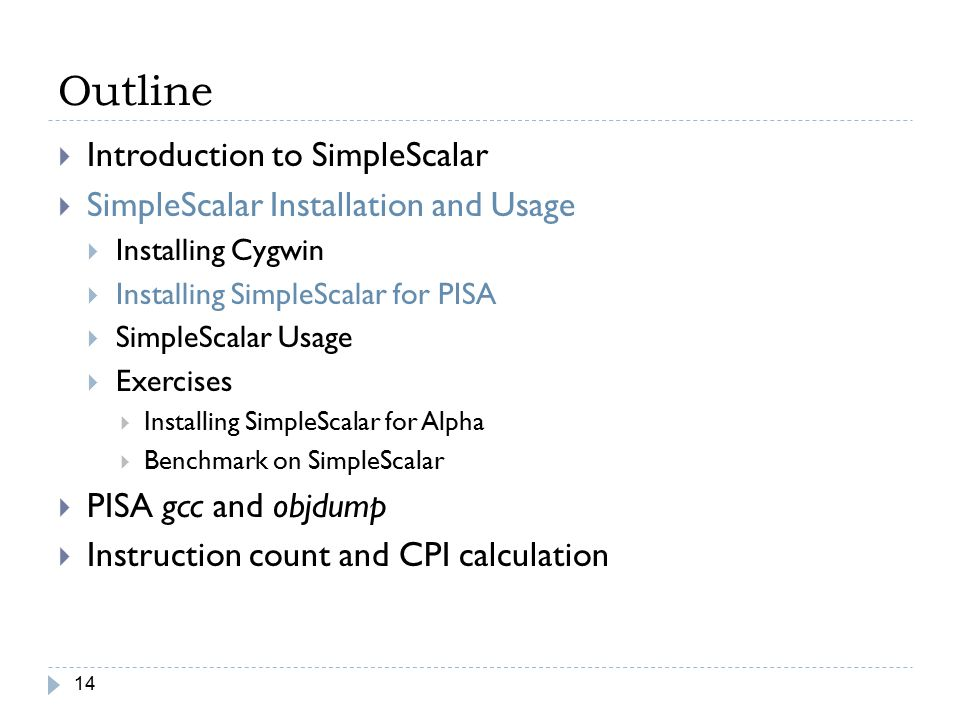 Outline Introduction to SimpleScalar