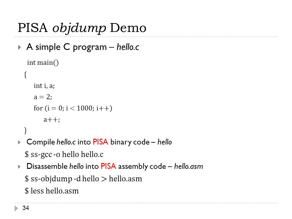 PISA objdump Demo int main() A simple C program – hello.c