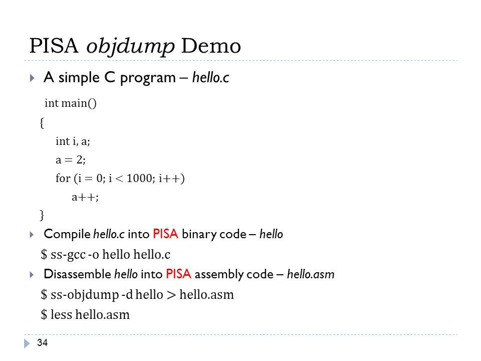 PISA objdump Demo int main() A simple C program – hello.c
