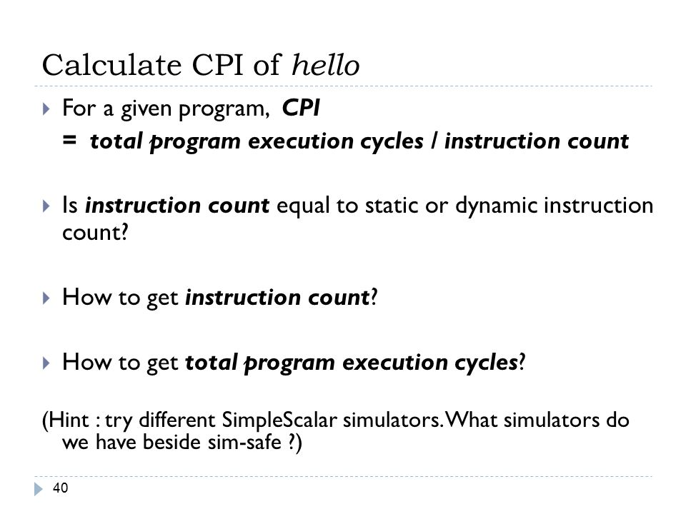 Calculate CPI of hello For a given program, CPI