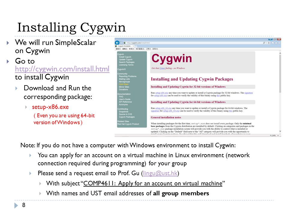 Installing Cygwin We will run SimpleScalar on Cygwin