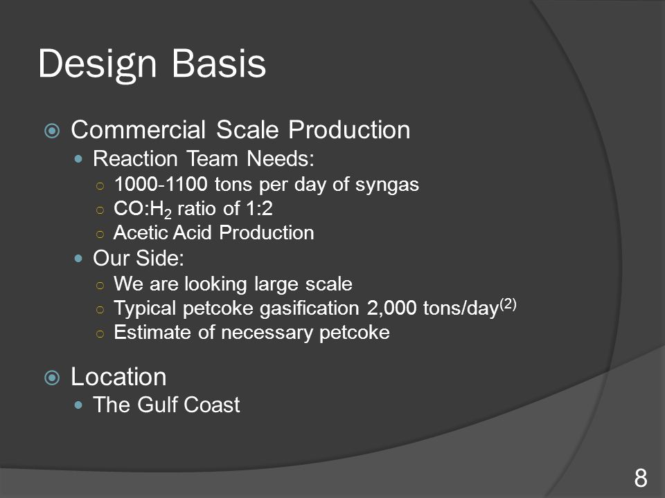 Design Basis Commercial Scale Production Location Reaction Team Needs:
