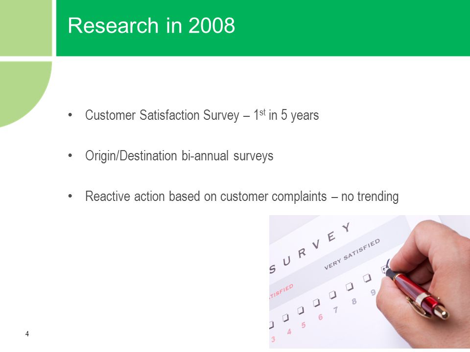Research in 2008 Customer Satisfaction Survey – 1st in 5 years