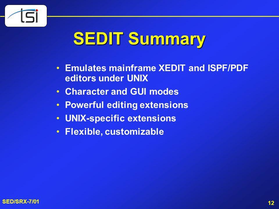 SEDIT Summary Emulates mainframe XEDIT and ISPF/PDF editors under UNIX