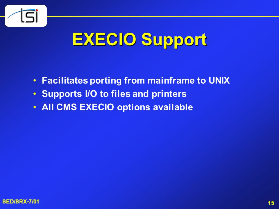 EXECIO Support Facilitates porting from mainframe to UNIX