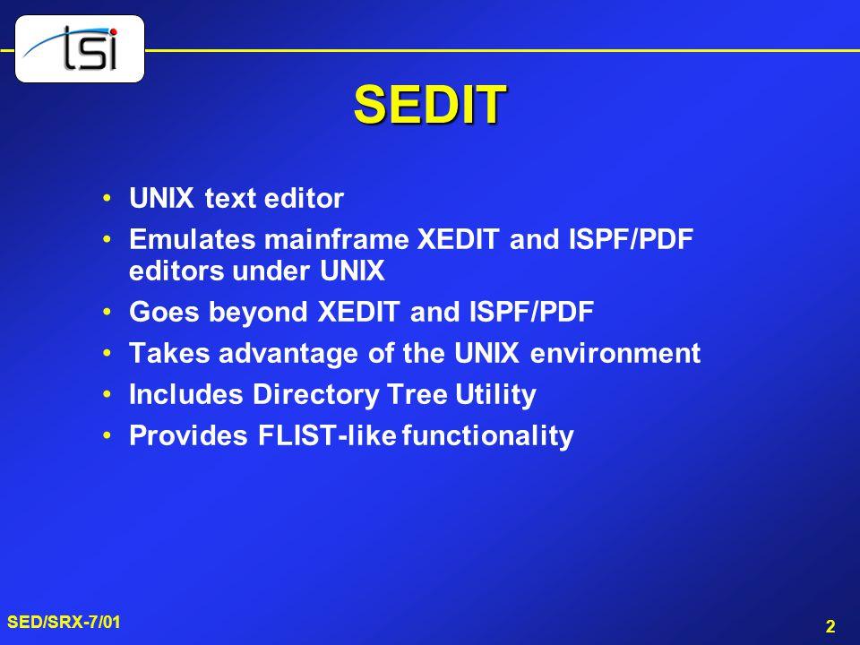 SEDIT UNIX text editor. Emulates mainframe XEDIT and ISPF/PDF editors under UNIX. Goes beyond XEDIT and ISPF/PDF.