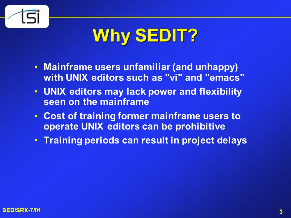 Why SEDIT Mainframe users unfamiliar (and unhappy) with UNIX editors such as vi and emacs