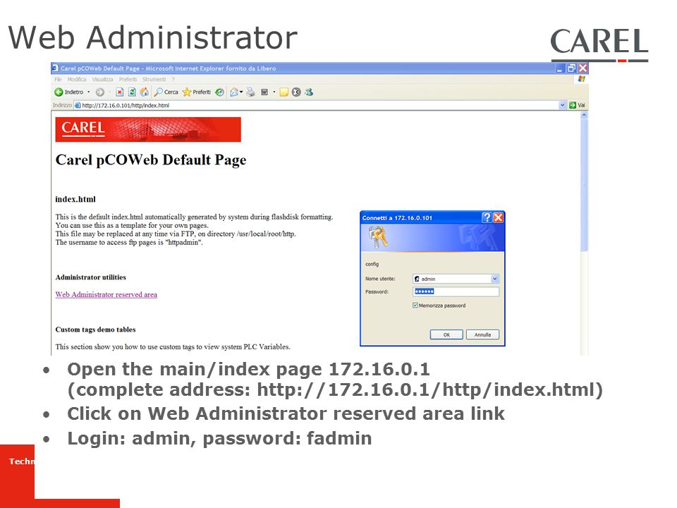 Web Administrator Open the main/index page 172.16.0.1 (complete address: http://172.16.0.1/http/index.html)