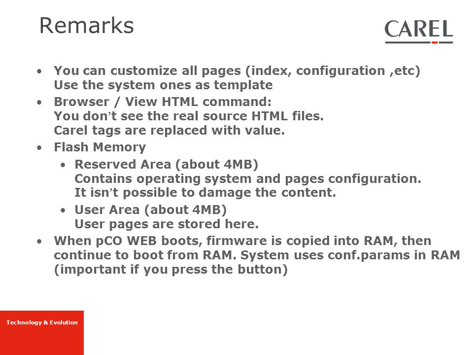 Remarks You can customize all pages (index, configuration ,etc) Use the system ones as template.