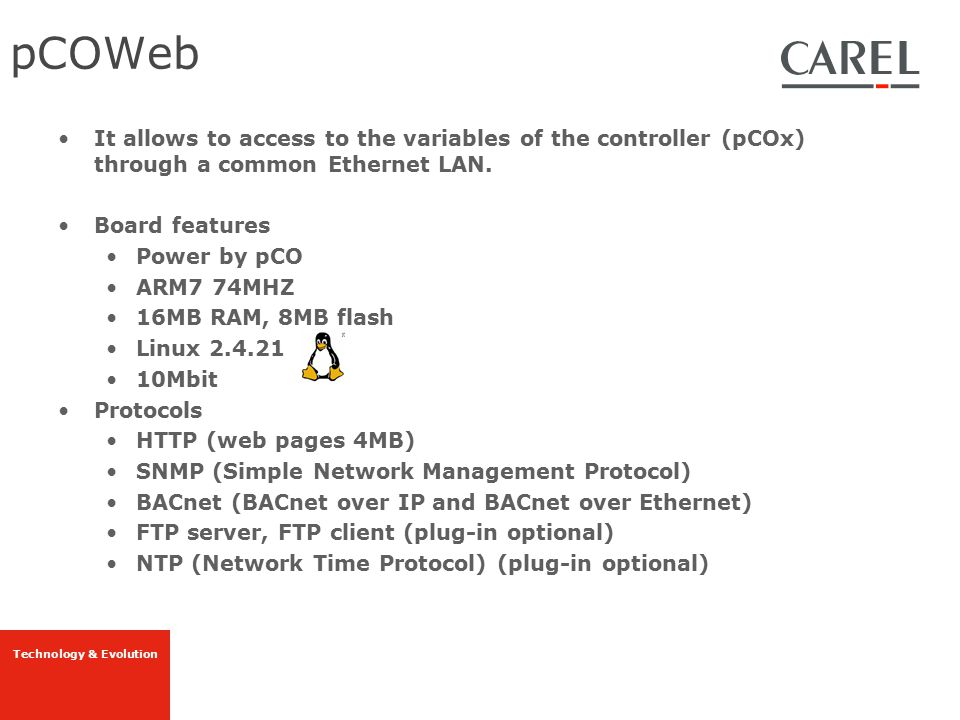pCOWeb It allows to access to the variables of the controller (pCOx) through a common Ethernet LAN.