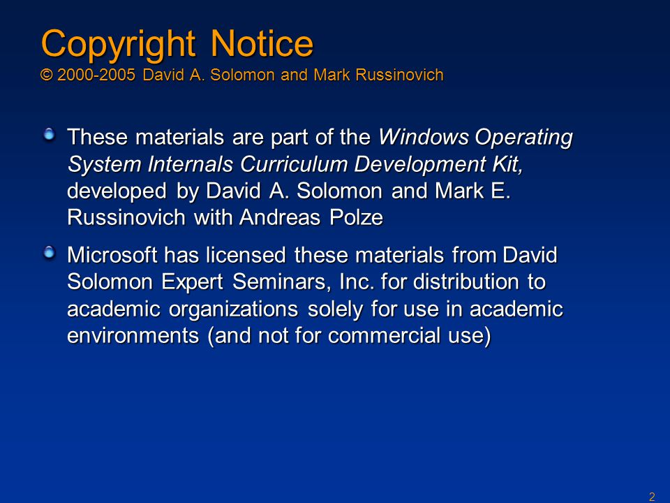 Copyright Notice © David A. Solomon and Mark Russinovich