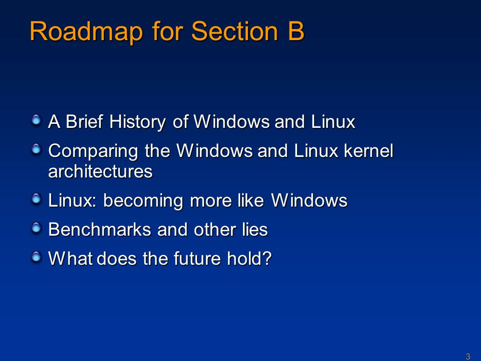 Roadmap for Section B A Brief History of Windows and Linux