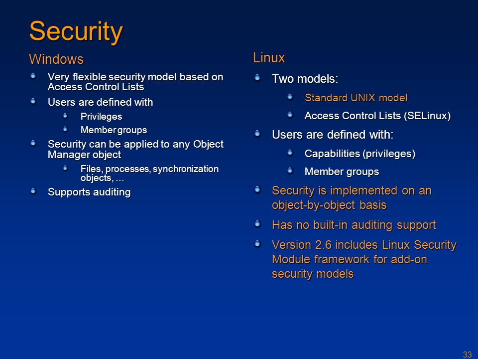 Security Windows Linux Two models: Users are defined with: