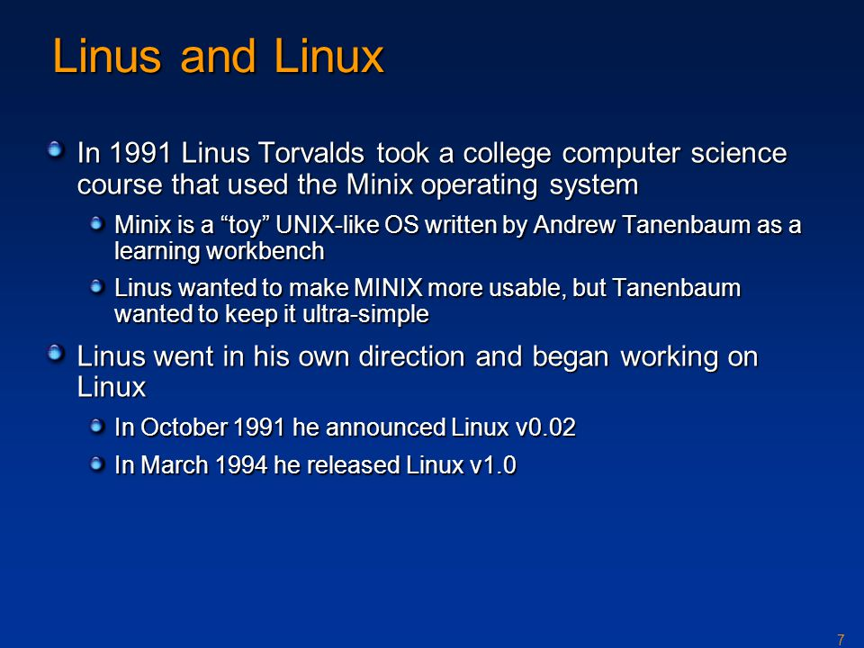 Linus and Linux In 1991 Linus Torvalds took a college computer science course that used the Minix operating system.