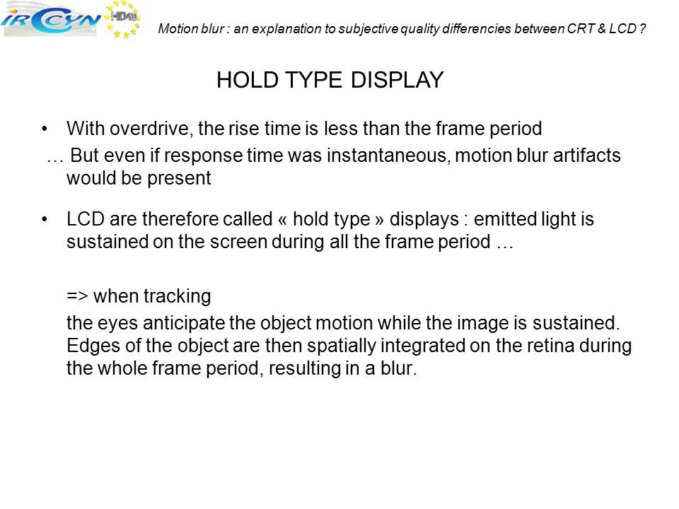 Motion blur : an explanation to subjective quality differencies between CRT & LCD