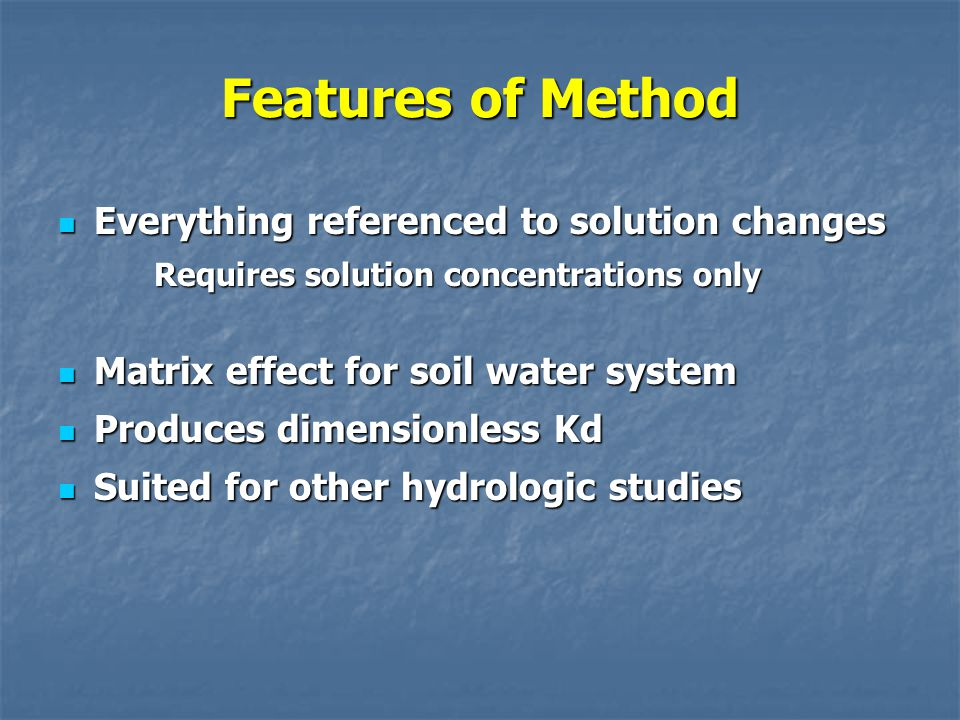 Features of Method Everything referenced to solution changes