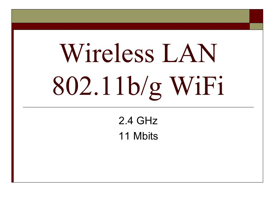 Wireless LAN 802.11b/g WiFi 2.4 GHz 11 Mbits