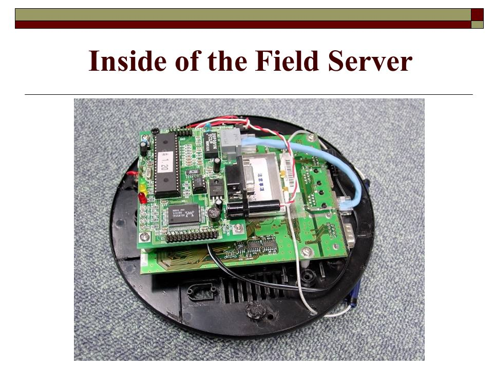 Inside of the Field Server