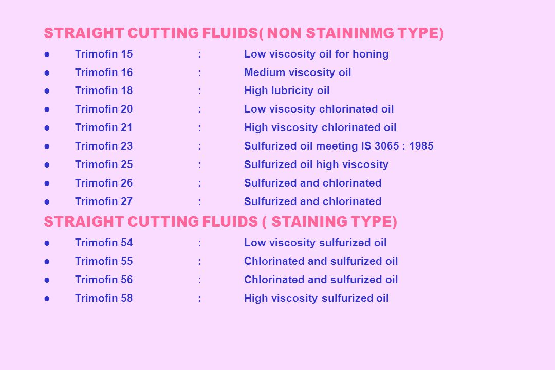 STRAIGHT CUTTING FLUIDS( NON STAININMG TYPE)