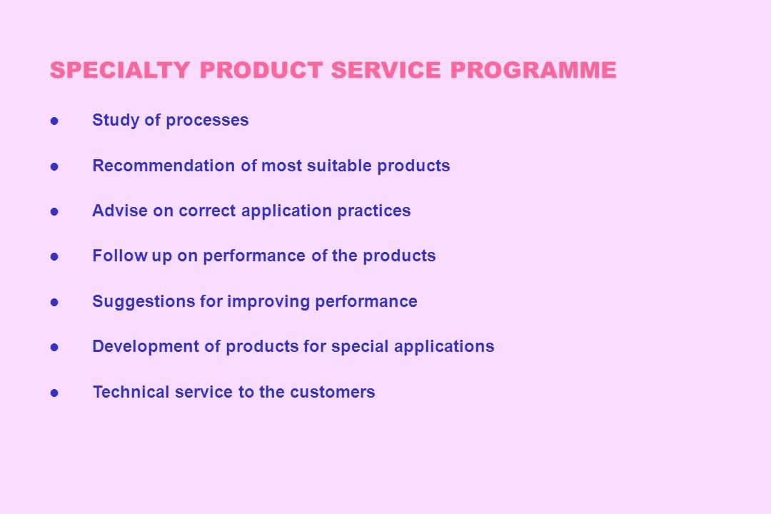 SPECIALTY PRODUCT SERVICE PROGRAMME