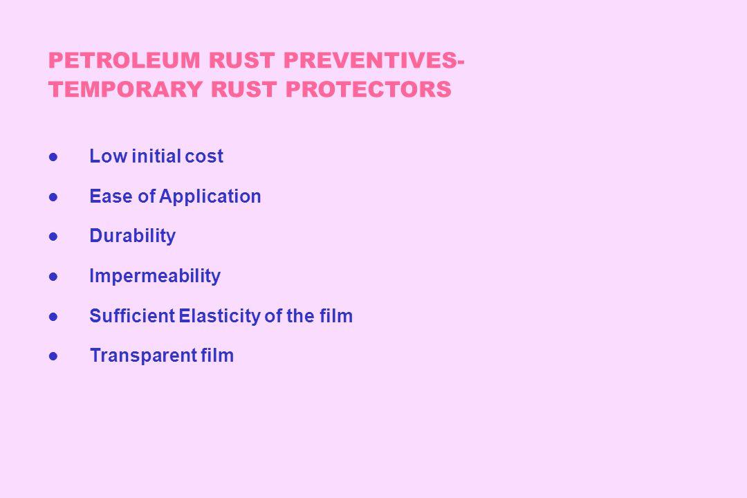 PETROLEUM RUST PREVENTIVES- TEMPORARY RUST PROTECTORS