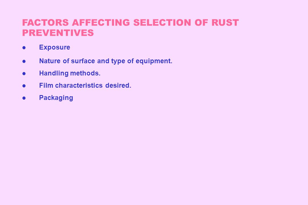 FACTORS AFFECTING SELECTION OF RUST PREVENTIVES