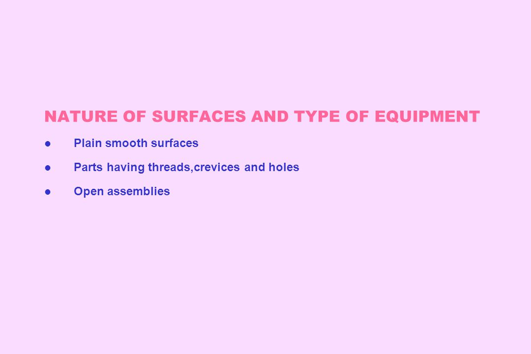 NATURE OF SURFACES AND TYPE OF EQUIPMENT