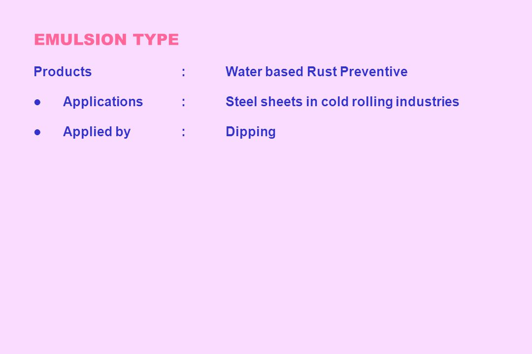 EMULSION TYPE Products : Water based Rust Preventive