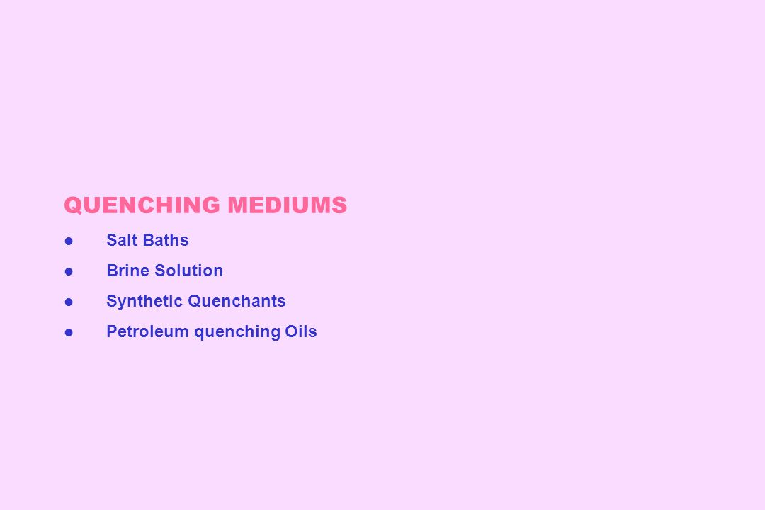 QUENCHING MEDIUMS Salt Baths Brine Solution Synthetic Quenchants