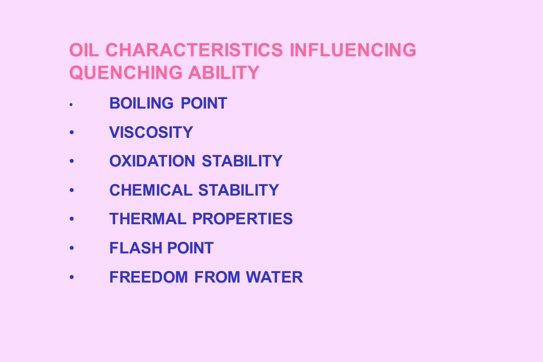 OIL CHARACTERISTICS INFLUENCING QUENCHING ABILITY