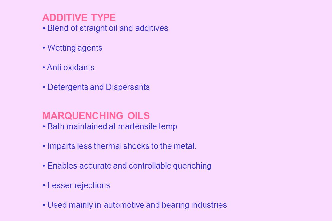 ADDITIVE TYPE MARQUENCHING OILS Blend of straight oil and additives