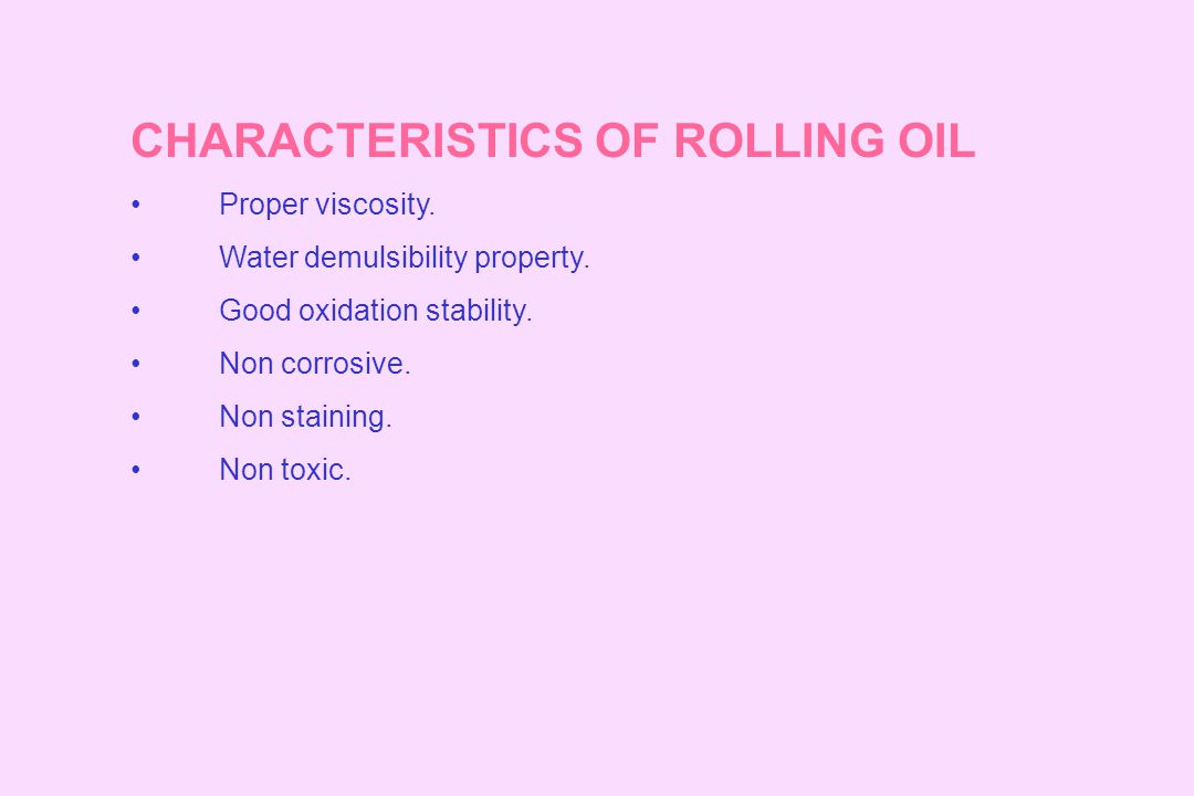 CHARACTERISTICS OF ROLLING OIL