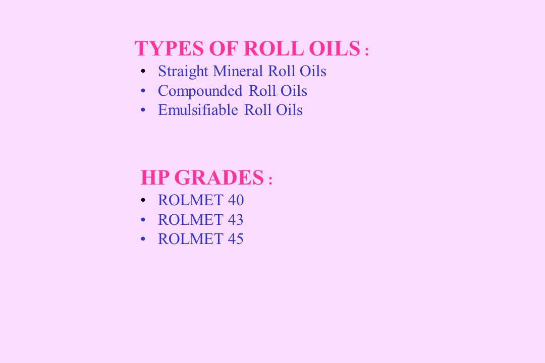 TYPES OF ROLL OILS : HP GRADES : Straight Mineral Roll Oils