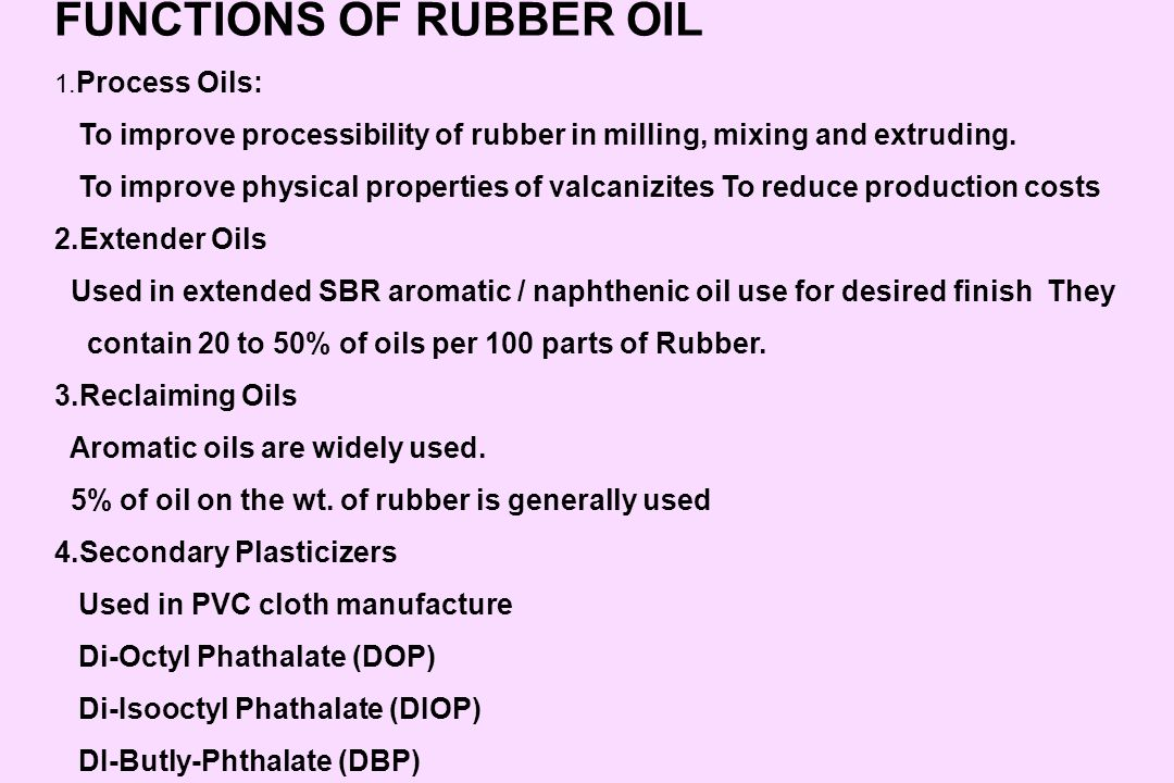 FUNCTIONS OF RUBBER OIL
