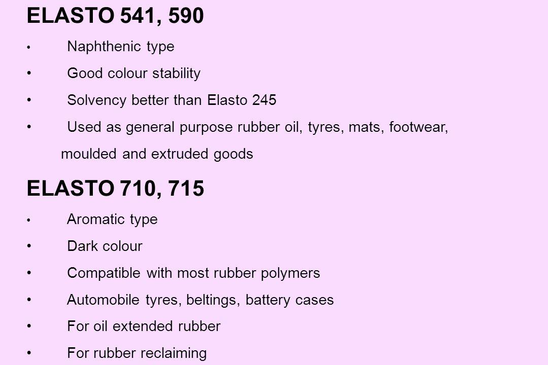 ELASTO 541, 590 ELASTO 710, 715 Good colour stability
