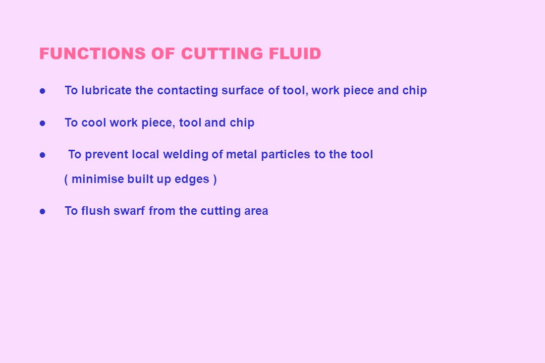 FUNCTIONS OF CUTTING FLUID