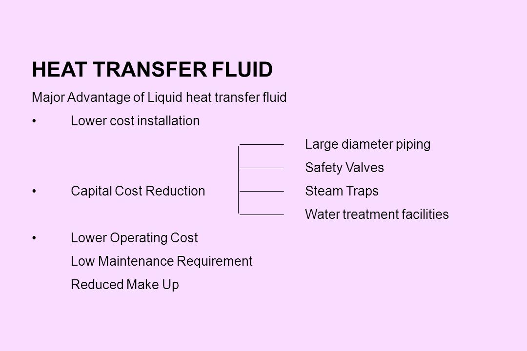HEAT TRANSFER FLUID Major Advantage of Liquid heat transfer fluid