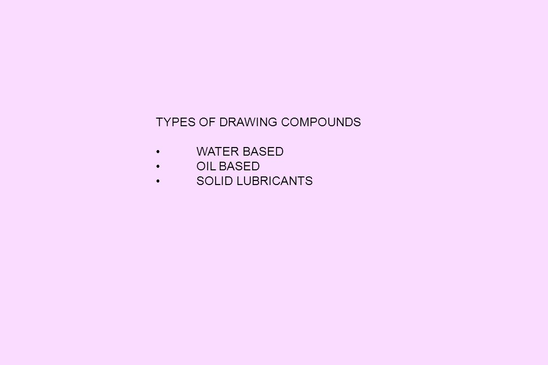 TYPES OF DRAWING COMPOUNDS