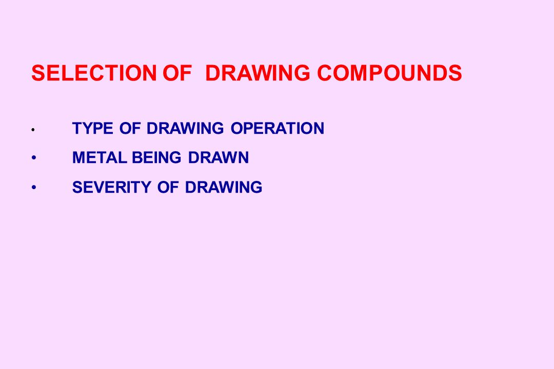 SELECTION OF DRAWING COMPOUNDS