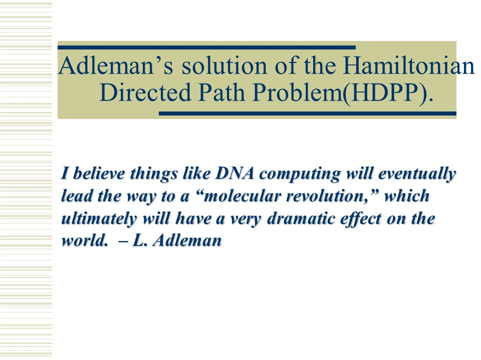 Adleman's solution of the Hamiltonian Directed Path Problem(HDPP).