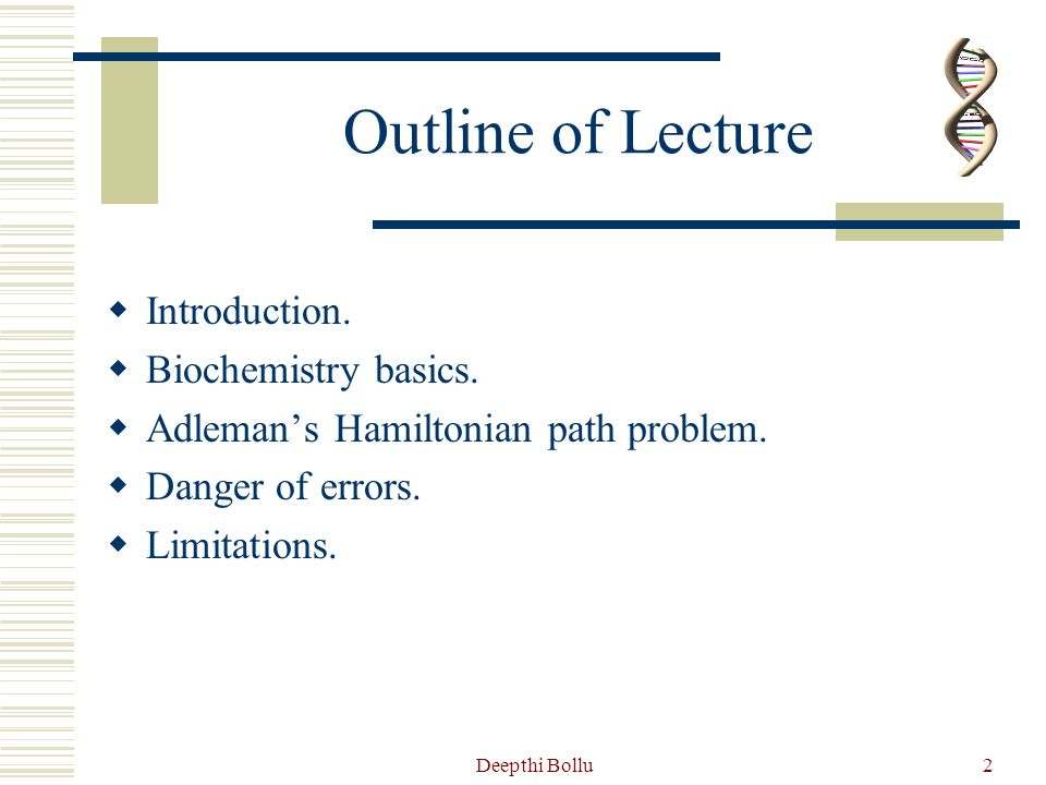 Outline of Lecture Introduction. Biochemistry basics.