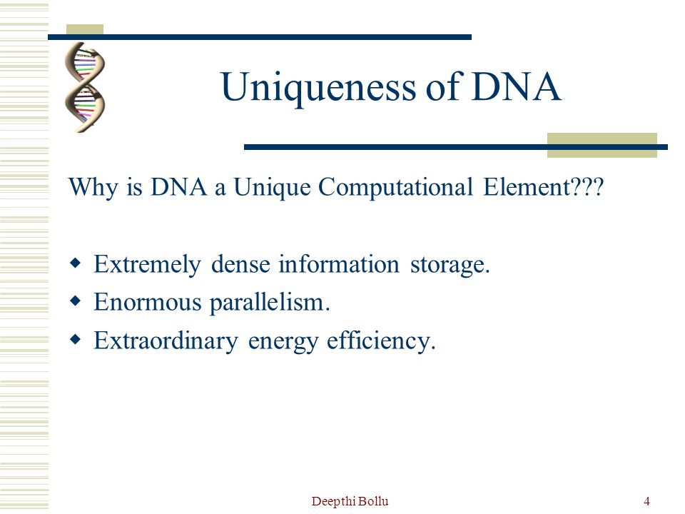 Uniqueness of DNA Why is DNA a Unique Computational Element