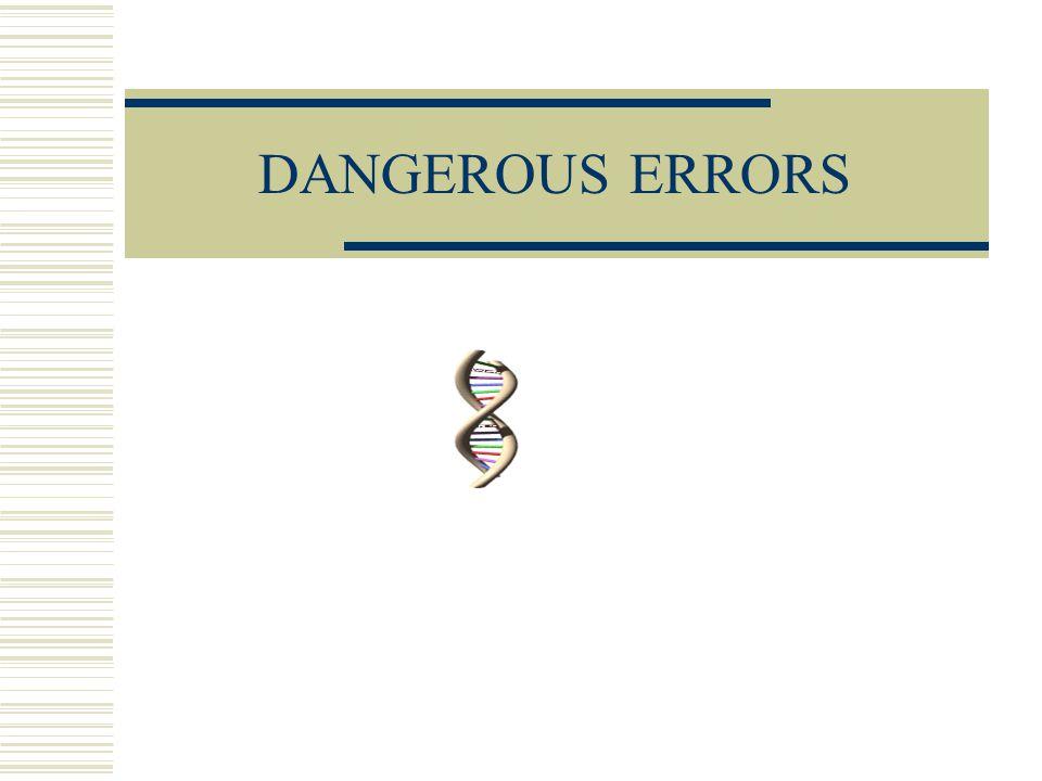 DANGEROUS ERRORS