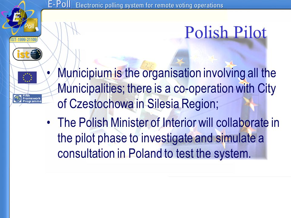 Polish Pilot Municipium is the organisation involving all the Municipalities; there is a co-operation with City of Czestochowa in Silesia Region;