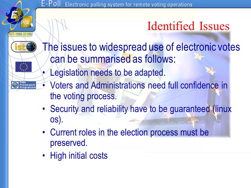 Identified Issues The issues to widespread use of electronic votes can be summarised as follows: Legislation needs to be adapted.