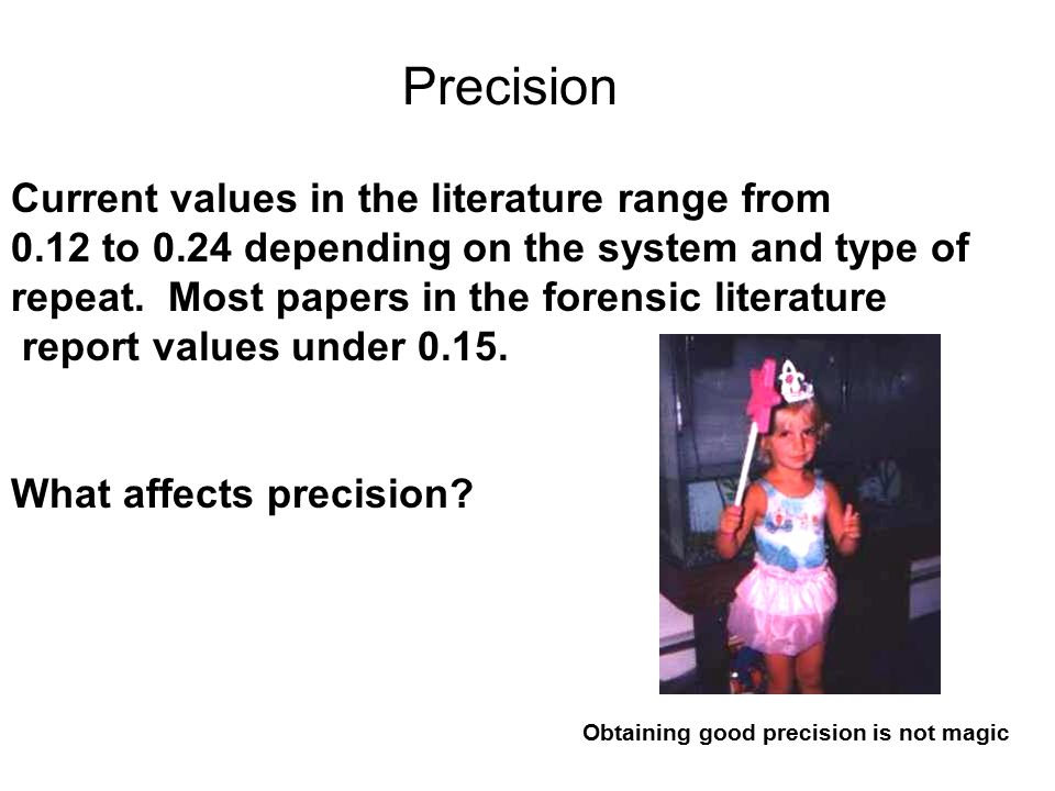 Precision Current values in the literature range from